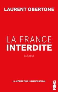 Ebook for wcf téléchargement gratuit La France interdite  - La vérité sur l'immigration PDF DJVU (French Edition) par Laurent Obertone 9791091447812