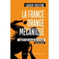Laurent Obertone - La France orange mécanique.