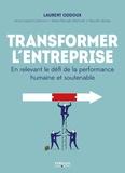 Laurent Oddoux et Anne-Sophie Colemont - Transformer l'entreprise - En relevant le défi de la performance humaine et soutenable.