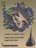 Laurent Olivier - Autopsie d'une tombe gauloise - La tombe à char de La Gorge-Meillet à Somme-Tourbe (Marne).