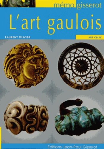 Laurent Olivier - L'art gaulois.