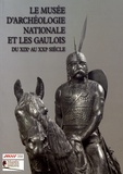 Laurent Olivier - Le musée d'Archéologie nationale et les Gaulois du XIXe au XXIe siècle.