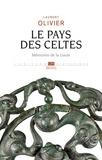 Laurent Olivier - Le pays des Celtes - Mémoires de la Gaule.