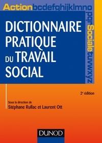 Laurent Ott et Stéphane Rullac - Dictionnaire pratique de travail social.