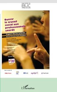 Laurent Ott et Alain Bonnami - Ouvrir le travail social aux professionnels sourds - Rapport final de recherche.