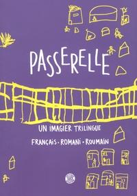 Laurent Ott - Passerelle - Un imagier trilingue français-romani-roumain.