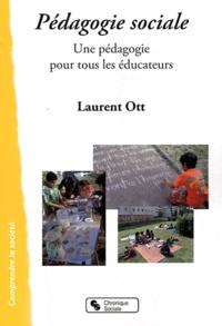 Laurent Ott - Pédagogie sociale - Une pédagogie pour tous les éducateurs.