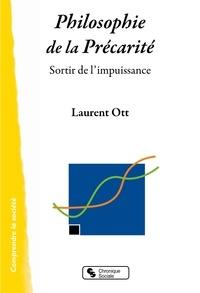Laurent Ott - Philosophie de la précarité - Sortir de l'impuissance.