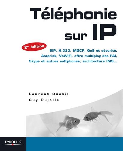 Téléphonie sur IP - Laurent OuakilGuy Pujolle - 9782212047158 - 31,99 €