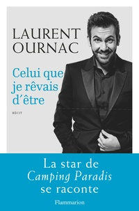 Celui que je rêvais d'être - Laurent Ournac - Format PDF - 9782081386648 - 5,99 €