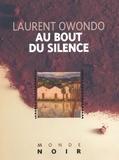 Laurent Owondo - Au bout du silence.
