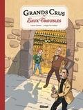 Laurent Panetier et Georges Van Linthout - Grands crus en eaux troubles.
