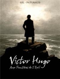 Laurent Paturaud et Esther Gil - Victor Hugo - Aux frontières de l'exil.