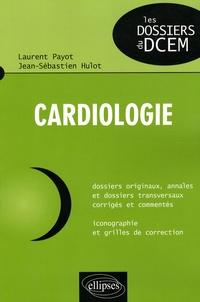 Laurent Payot et Jean-Sébastien Hulot - Cardiologie.