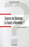 Laurent Pericone - Guerre du Vietnam : la faute à Kennedy ?.