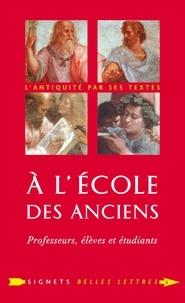 Laurent Pernot - A l'école des Anciens - Professeurs, élèves et étudiants.