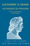 Laurent Pernot - Alexandre le grand, les risques du pouvoir.