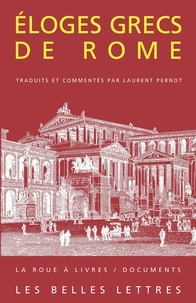Laurent Pernot - Éloges grecs de Rome.