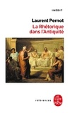Laurent Pernot - La Rhétorique dans l'Antiquité.