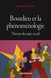 Laurent Perreau - Bourdieu et la phénoménologie. Théorie du sujet social.