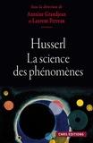 Laurent Perreau et Antoine Grandjean - Husserl - La science des phénomènes.