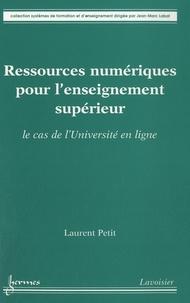 Laurent Petit - Ressources numériques pour l'enseignement supérieur - Le cas de l'Université en ligne.