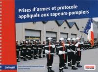 Laurent Petitcolin - Prises d'armes et protocole appliqués aux sapeurs-pompiers.