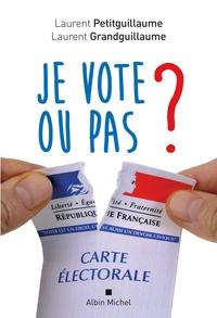 Laurent Petitguillaume et Laurent Grandguillaume - Je vote ou pas ?.