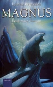 Laurent Peyronnet - Magnus Tome 2 : Le dernier chaman.