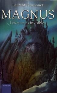 Laurent Peyronnet - Magnus Tome 3 : Les peuples invisibles.
