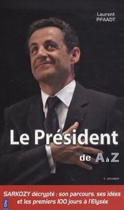 Laurent Pfaadt - Le Président de A à Z.