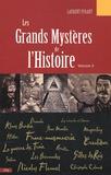 Laurent Pfaadt - Les Grands Mystères de l'Histoire - Volume 2.