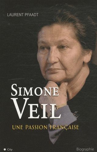 Laurent Pfaadt - Simone Veil, une passion française.