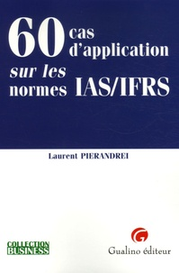 60 Cas d'application sur les normes IAS/IFRS - Laurent Pierandrei |