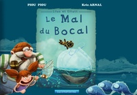 Laurent Pinaud et Kris Arnal - Le mal du bocal.