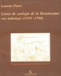 Laurent Pinon - Livres de zoologie de la Renaissance - Une anthologie, 1450-1700.