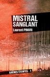 Laurent Pinori - Mistral sanglant - Sirènes éteintes 1.