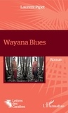 Laurent Pipet - Wayana Blues - Roman.