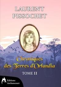 Laurent Pissochet - Chroniques des Terres d'Orlandia - tome 2.