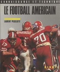 Laurent Plégelatte et Étienne de Malglaive - Le football américain.
