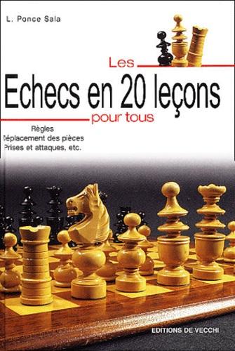 Laurent Ponce Sala - Les échecs en 20 leçons pour tous.