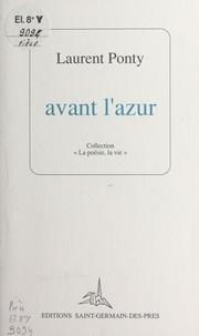 Laurent Ponty - Avant l'azur.