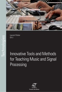 Innovative tools and methods for teaching music and signal processing - Laurent Pottier | Showmesound.org