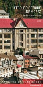 Laurent Poupard - L'Ecole d'optique de Morez - Lycée Victor Bérard.