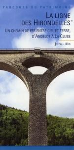 Laurent Poupard - La ligne des hirondelles - Un chemin de fer entre ciel et terre : d'Andelot à La Cluse.