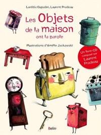Laurent Pradeau et Laetitia Guyader - Les objets de la maison ont la parole !.