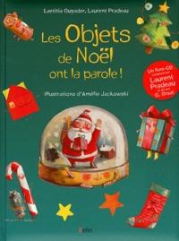 Laurent Pradeau et Laetitia Guyader - Les objets de Noël ont la parole !. 1 CD audio