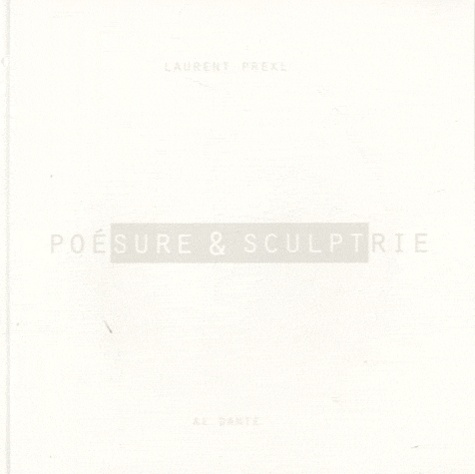 Laurent Prexl - Poésure & sculptrie. 1 CD audio