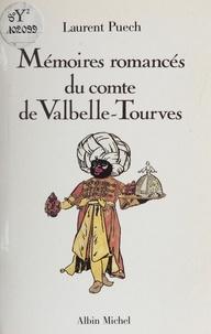 Laurent Puech - Mémoires romancés du comte de Valbelle-Tourves - 1729-1778.