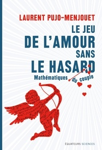 Livre gratuit téléchargement ipod Le jeu de l'amour sans le hasard  - Mathématique du couple